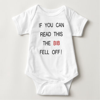 IF YOU CAN READ THIS THE BIB FELL OFF! BABY BODYSUIT