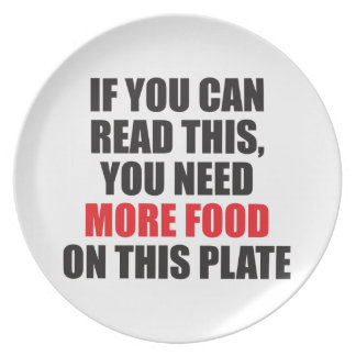 If You Can Read This, You Need More Food Plate