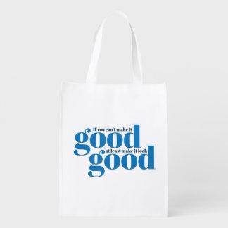 If you can't make it good. Reusable Bag