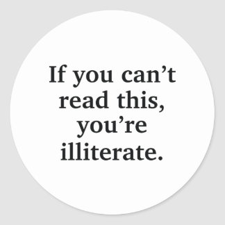 If You Can't Read This Round Sticker