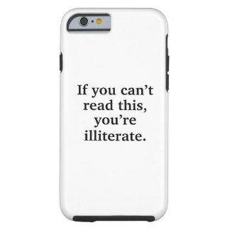 If You Can't Read This Tough iPhone 6 Case