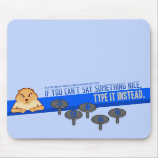If You Can't Say Something Nice Mousepad
