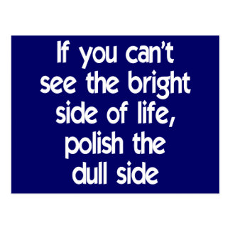If you can't see the bright side of life postcard
