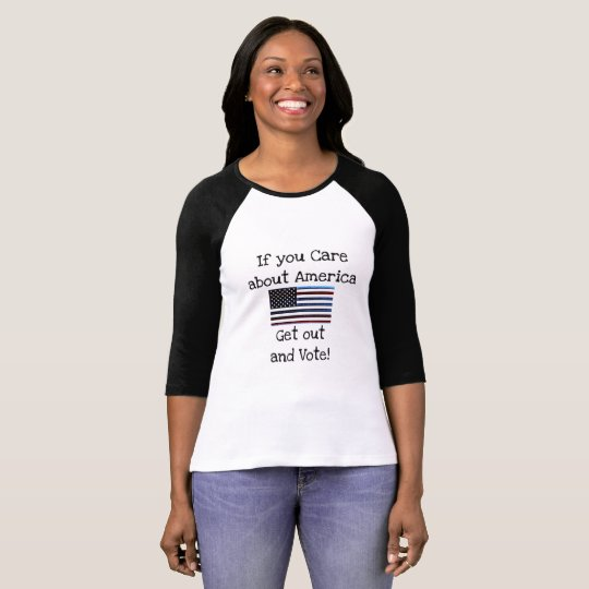 If you Care about America, Get out and Vote Shirt