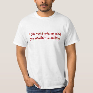 """""""If you could read my mind..."""" Shirt"""