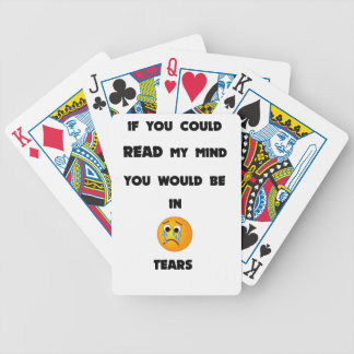 if you could read my mind you would be in tears2.p bicycle playing cards