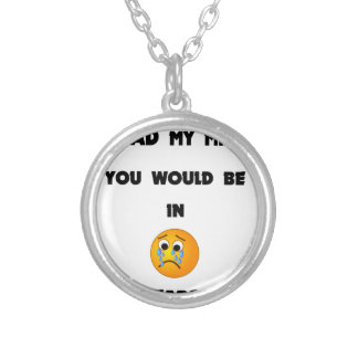 if you could read my mind you would be in tears2.p silver plated necklace