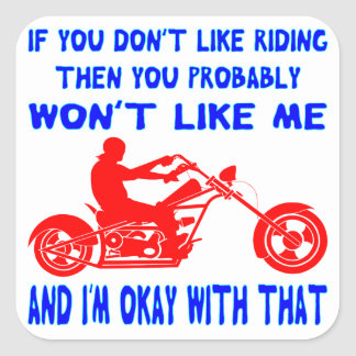 If You Don't Like Riding Then You Probably Won't Square Sticker