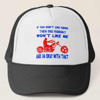 If You Don't Like Riding Then You Probably Won't Trucker Hat