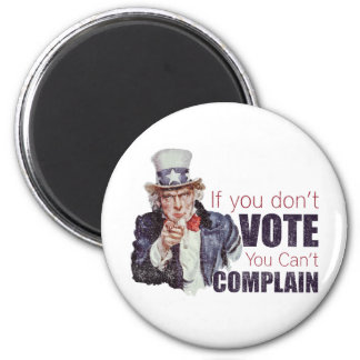 If you don t vote you can t complain - Distressed Magnet
