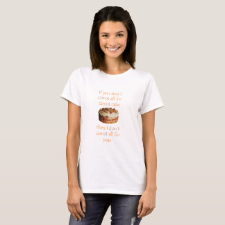 """If you don't carrot at all for carrot cake"" tee"