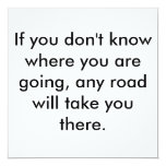 If you don't know where you are going, any road... 13 cm x 13 cm square invitation card
