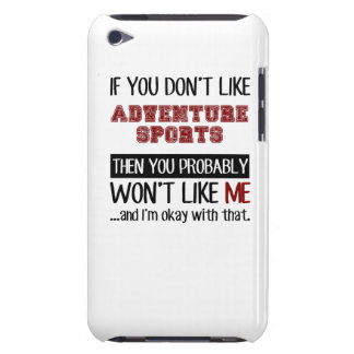 If You Don't Like Adventure Sports Cool Case-Mate iPod Touch Case