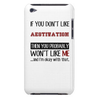 If You Don't Like Aestivation Cool iPod Touch Cover