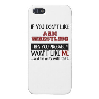 If You Don't Like Arm Wrestling Cool iPhone 5 Cover