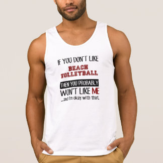 If You Don't Like Beach Volleyball Cool Singlet