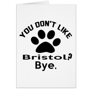 If You Don't Like Bristol Cat ? Bye Card