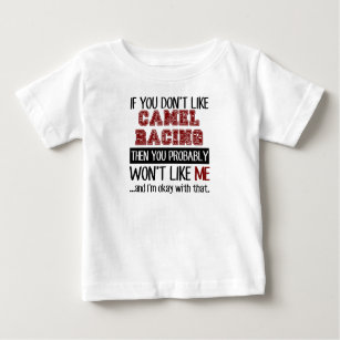 39dff7a4 If You Don't Like Camel Racing Cool Baby T-Shirt