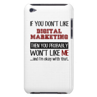 If You Don't Like Digital Marketing Cool iPod Touch Covers