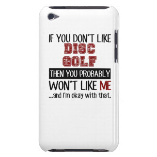 If You Don't Like Disc Golf Cool Barely There iPod Cover