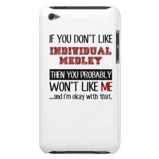 If You Don't Like Individual Medley Cool iPod Touch Case