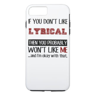 If You Don't Like Lyrical Cool iPhone 7 Plus Case