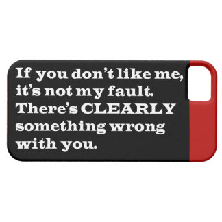 IF YOU DONT LIKE ME THERES CLEARLY SOMETHING WRONG iPhone 5 COVER