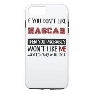 If You Don't Like Nascar Cool iPhone 7 Plus Case