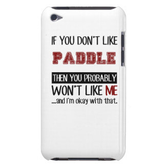 If You Don't Like Paddle Cool Case-Mate iPod Touch Case