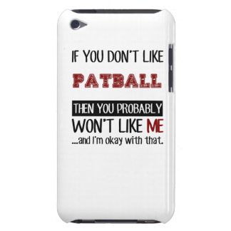 If You Don't Like Patball Cool Barely There iPod Case