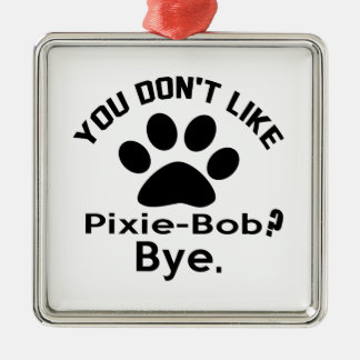 If You Don't Like Pixie-Bob Cat ? Bye Silver-Colored Square Decoration