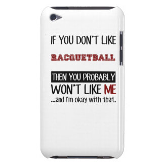 If You Don't Like Racquetball Cool iPod Touch Case-Mate Case