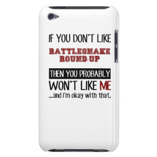 If You Don't Like Rattlesnake Round-Up Cool Barely There iPod Covers