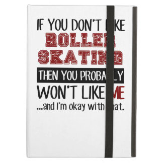 If You Don't Like Roller Skating Cool Cover For iPad Air