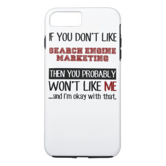 If You Don't Like Search Engine Marketing Cool iPhone 7 Plus Case