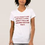 If You Don't Like the Way I Look Hidden Meaning La Tee Shirt