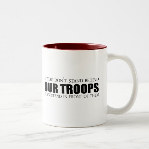 If you don't stand behind our troops coffee mug