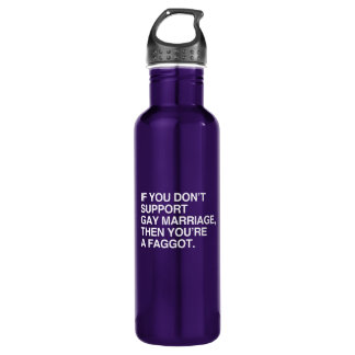 IF YOU DON'T SUPPORT GAY MARRIAGE 710 ML WATER BOTTLE