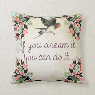 If you dream it you can do it cushion