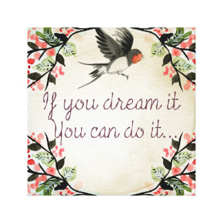 If you dream it you can do it flying bird flowers canvas print