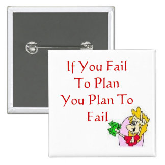 If You Fail To PlanYou Pla... 15 Cm Square Badge