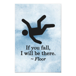 If you Fall, I will be There - Floor Photo