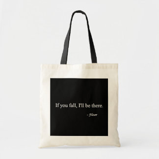 IF YOU FALL ILL BE THERE FLOOR FUNNY HUMOR LAUGHS TOTE BAGS