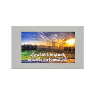 If you have to be up early canvas print