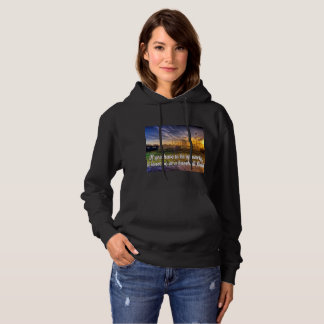 If you have to be up early women's hoodie