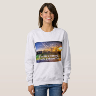 If you have to be up early women's sweatshirt