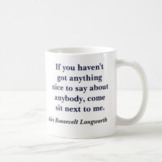 If you haven't got anything nice to say about a... coffee mug