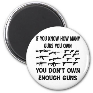 If You Know How Many Guns You Own 6 Cm Round Magnet