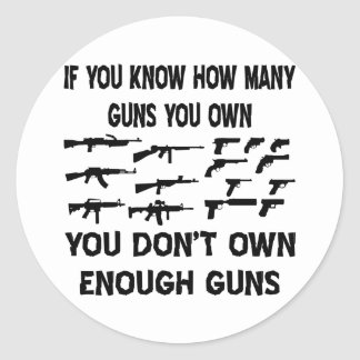 If You Know How Many Guns You Own Round Sticker