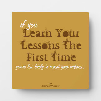 'if you Learn Your Lessons...' Plaque